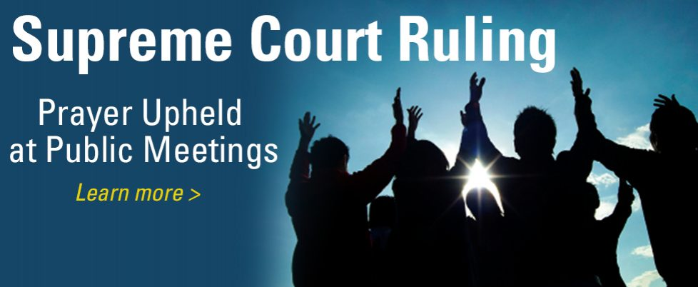 Supreme Court Ruling on Public Prayer in Meetings